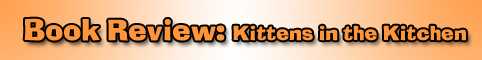 Book Review: Kittens in the Kitchen